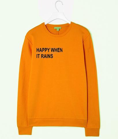 Happy When it rains sweatshirt