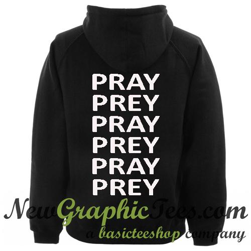 Pray Prey Hoodie Back