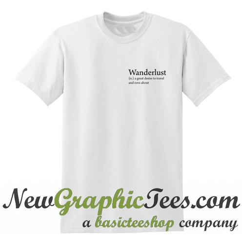 056db1a4 Wanderlust-Definition-T-shirt.jpg