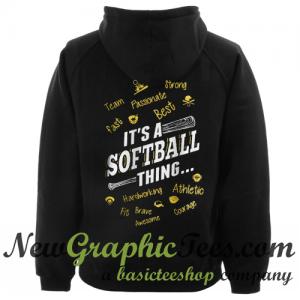 It's a Softball Thing Hoodie Back