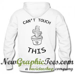 Can't Touch This Cactus Hoodie Back