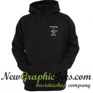 Snitching Is Against The Rules Hoodie