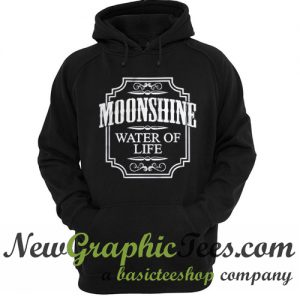 Moonshine Whiskey Water Of Life Hoodie