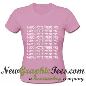 1800 Hotlinebling T Shirt