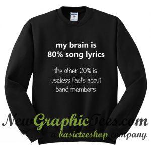 My Brain is 80% Song Lyrics Sweatshirt