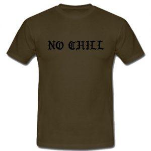 No Chill T-Shirt
