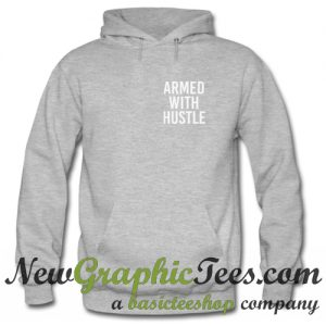 Armed With Hustle Hoodie