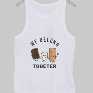 We Belong Together Tank top