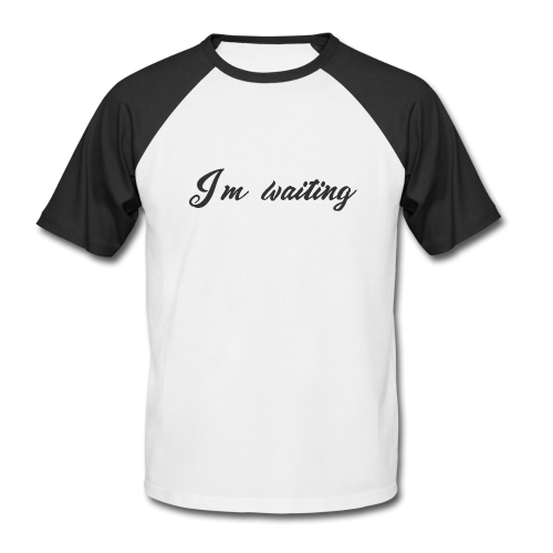 I'm Waiting Baseball Shirt