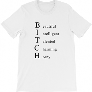 Yeah I'm a Bitch T Shirt