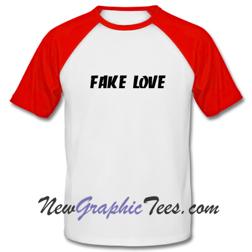 Fake Love Baseball Shirt