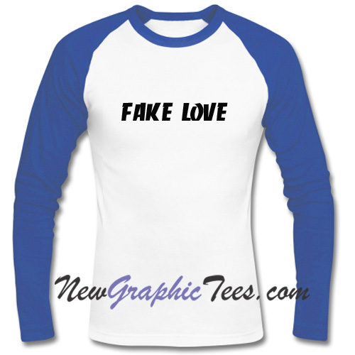Fake Love Raglan Longsleeve