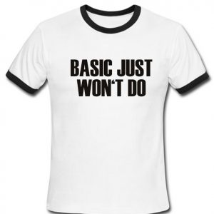 basic just won't do ringer shirt