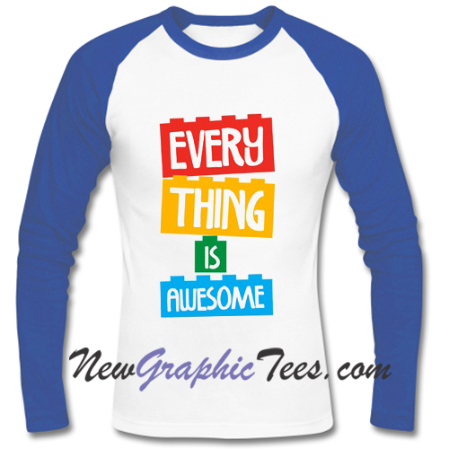 Everything is Awesome Raglan Longsleeve