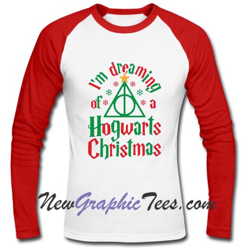 I'm Dreaming Of A Hogwarts Christmas Raglan Longsleeve