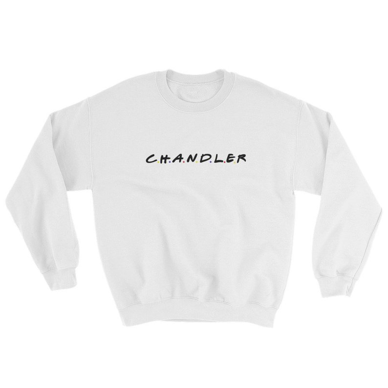 Chandler Friends Sweatshirt