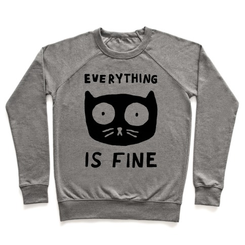 Everything Is Fine Cat Sweatshirt