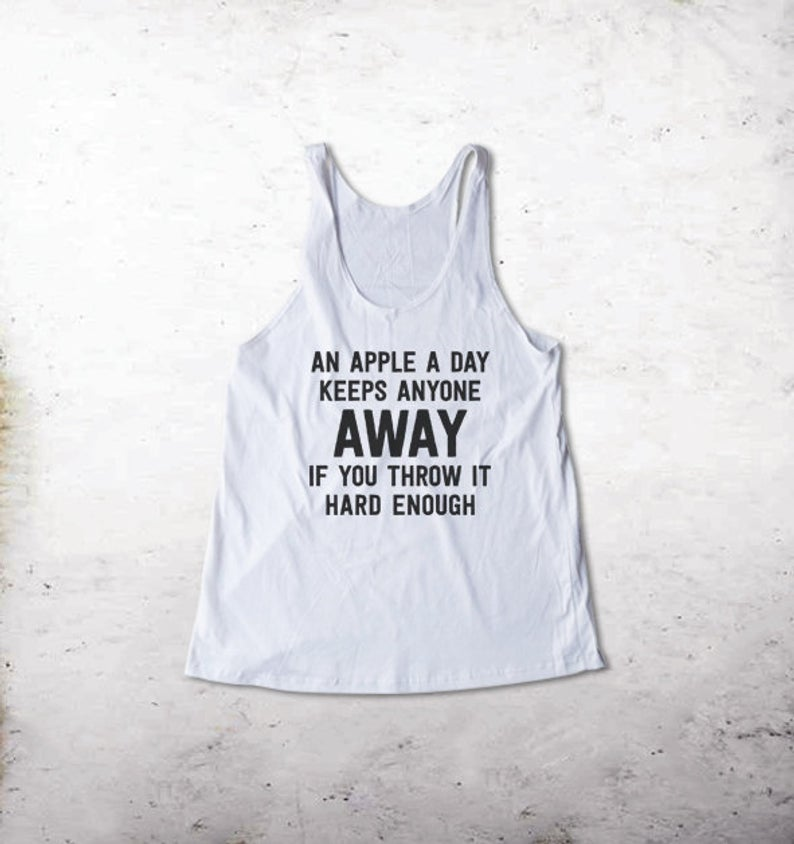 An Apple A Day Keeps Anyone Away If You Throw It Hard Enough Tank Top