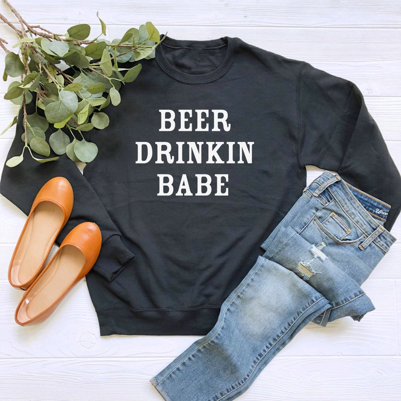 Beer Drinking Babe Sweatshirt