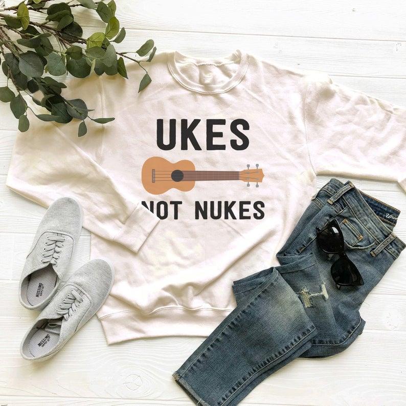 Ukes Not Nukes Sweatshirt