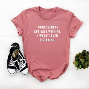 Your Secrets are Safe With Me Tshirt