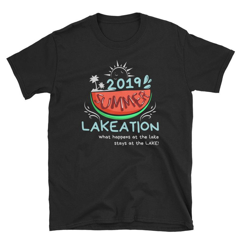 2019 Summer Lakeation Unisex T Shirt