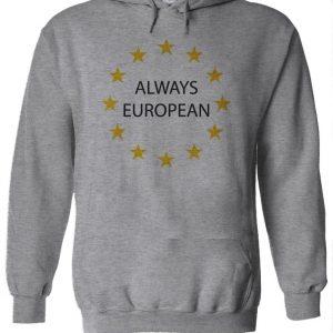 Always European Hoodie