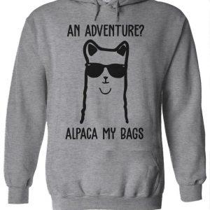 An Adventure Alpaca My Bags Funny Hoodie