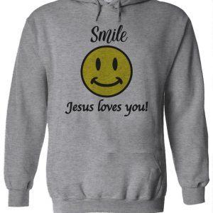 Smile Jesus Loves You Christian Smiley Funny Hoodie