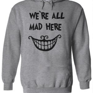 We're All Mad Here Logo Hoodie