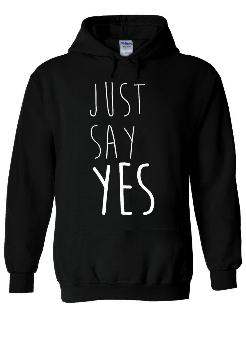 Just Say YES Funny Tumblr Hipster Hoodie