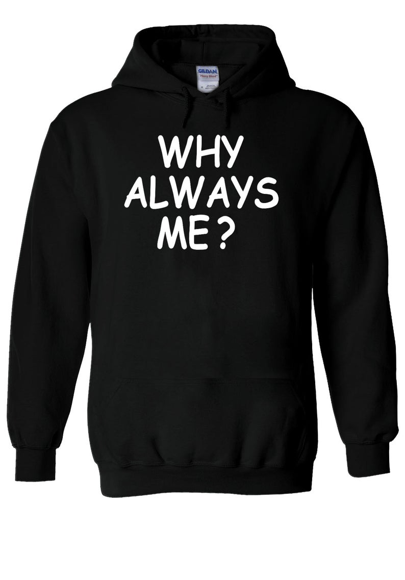 WHY ALWAYS ME Poor Kawaiso Tumblr Hoodie