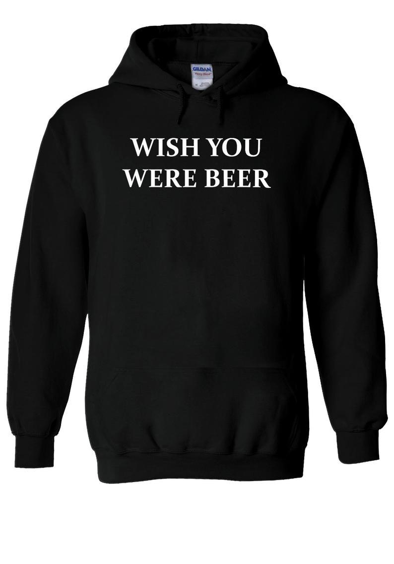 Wish You Were Beer Hoodie