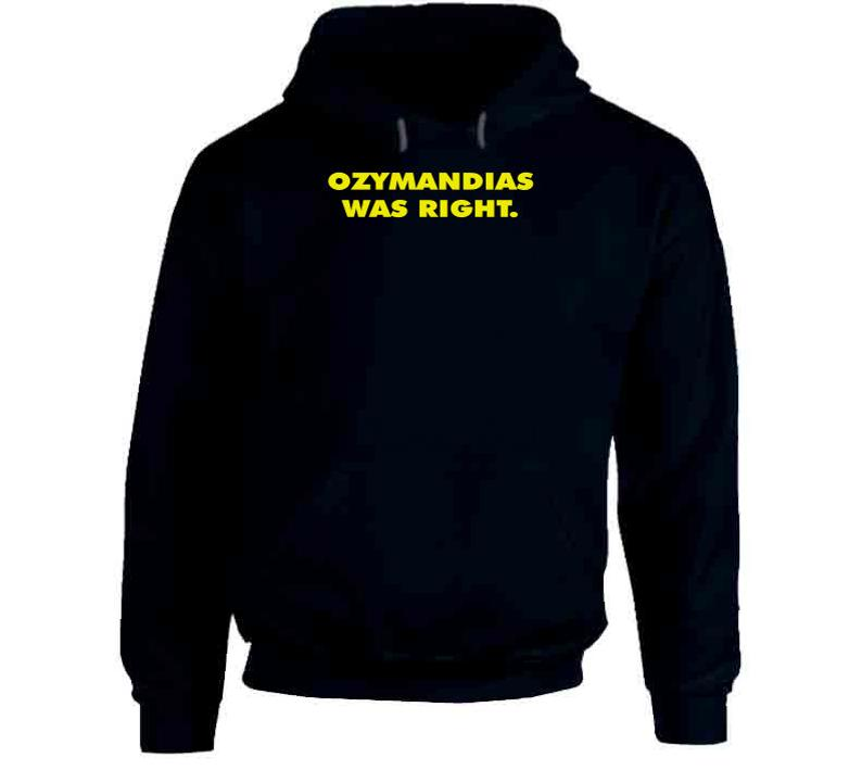 Ozymandias Was Right Hoodie