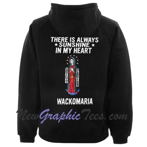 there is always sunshine in my heart wacko maria hoodie back