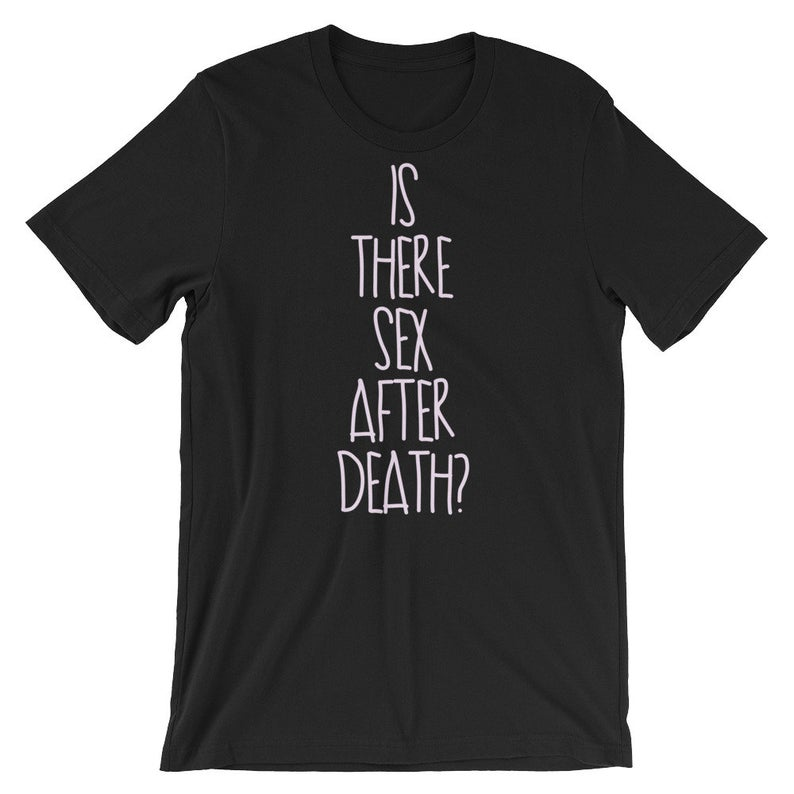 is There Sex After Death Short-Sleeve Unisex T Shirt